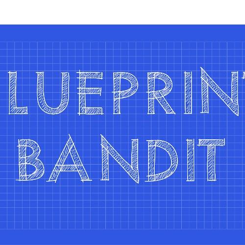 Blueprint Bandit