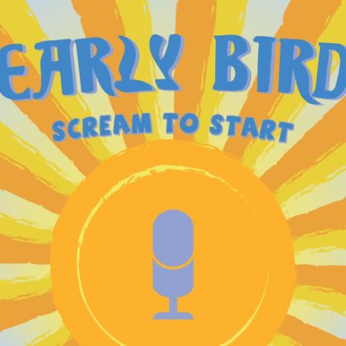 Early Bird Start Screen